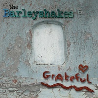 Barleyshakes (The) - Grateful CD